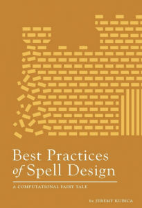 """Cover of """"Best Practices of Spell Design"""" by Jeremy Kubica"""